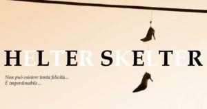 Spettacolo teatrale: Helter Skelter - Geometrie d'amore